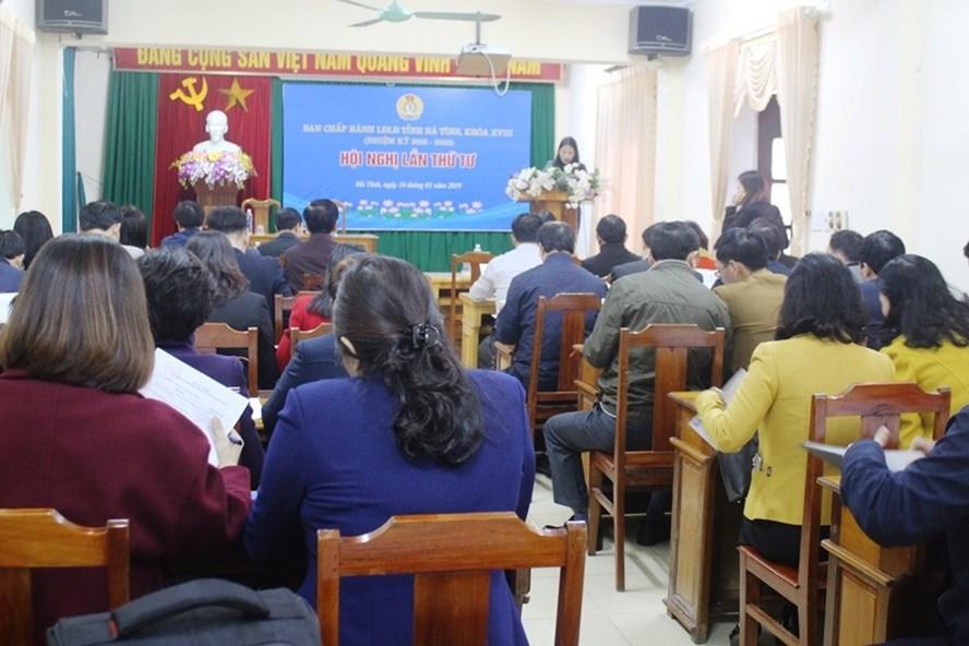 BCH LĐLĐ tỉnh Hà Tĩnh tổ chức Hội nghị lần thứ 4